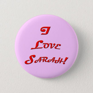 I Love Sarah! Pinback Button