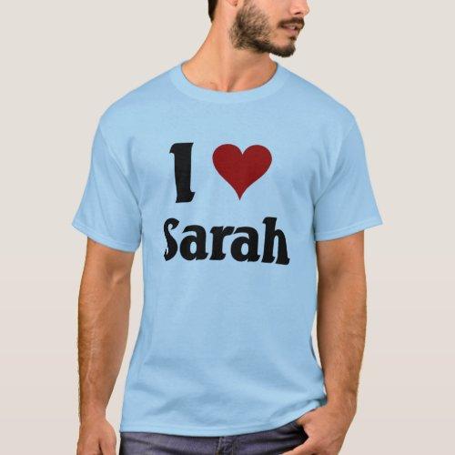 I love sarah T_Shirt