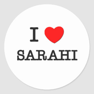 I Love Sarahi Classic Round Sticker