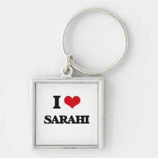 I Love Sarahi Silver-Colored Square Keychain