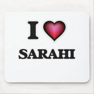 I Love Sarahi Mouse Pad