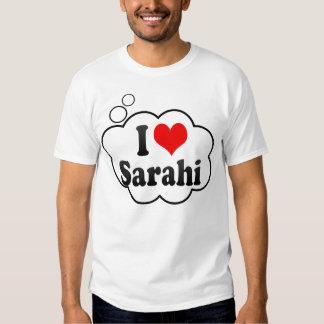 I love Sarahi Tee Shirt