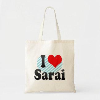 I love Sarai Bags