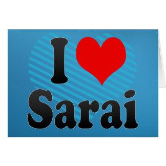 I love Sarai Greeting Card