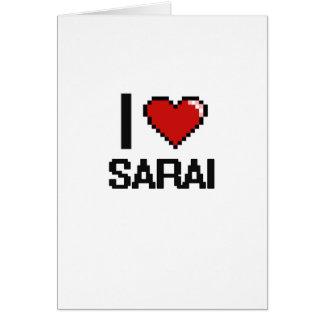I Love Sarai Digital Retro Design Greeting Card