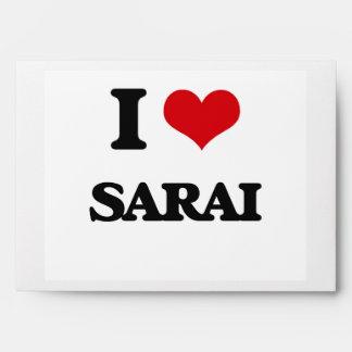 I Love Sarai Envelopes