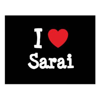 I love Sarai heart T-Shirt Postcard