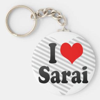 I love Sarai Keychain