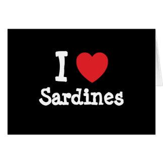 I love Sardines heart T-Shirt Greeting Card