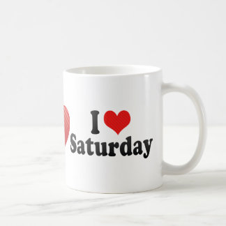 I Love Saturday Classic White Coffee Mug