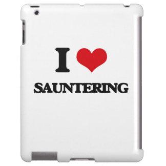 I Love Sauntering