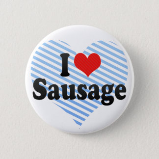 I Love Sausage Button