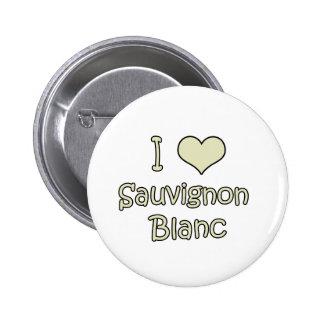 I Love Sauvignon Blanc Pin