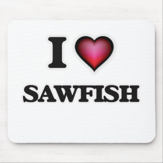 I Love Sawfish Mouse Pad