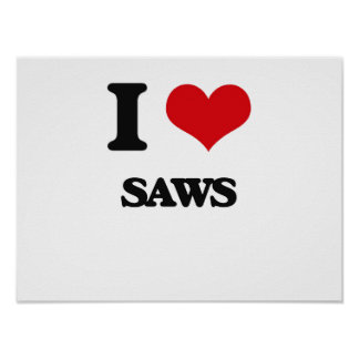 I Love Saws Poster