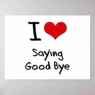 I Love Saying Good Bye Poster