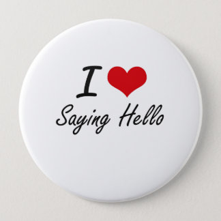 I Love Saying Hello Button