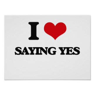 I love Saying Yes Poster