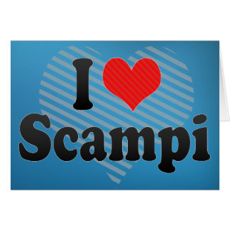 I Love Scampi Greeting Card