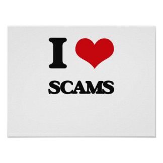 I Love Scams Poster
