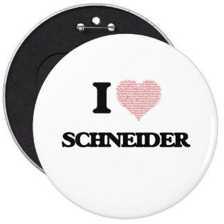 I Love Schneider 6 Inch Round Button