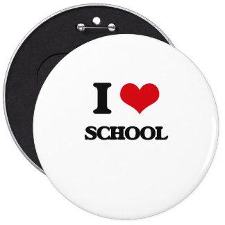 I Love School 6 Inch Round Button