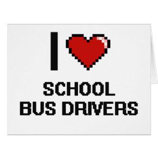 I love School Bus Drivers Big Greeting Card