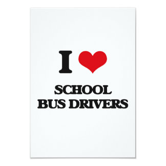 "I love School Bus Drivers 3.5"" X 5"" Invitation Card"