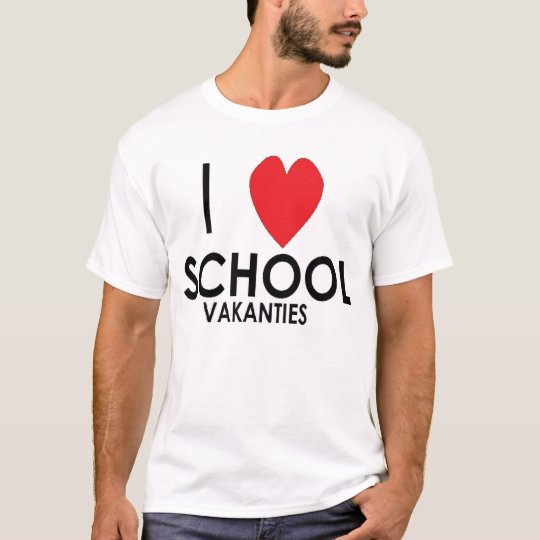 I LOVE school holidays T-Shirt