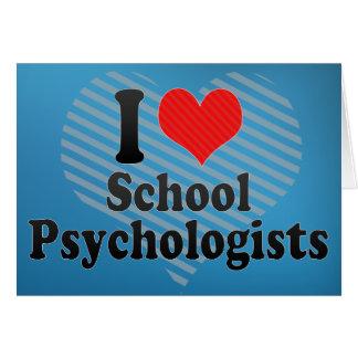 I Love School Psychologists Greeting Cards