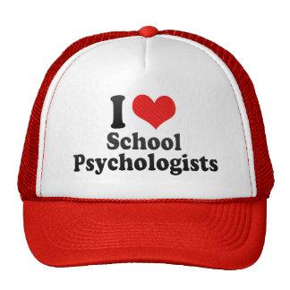 I Love School Psychologists Trucker Hats