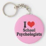 I Love School Psychologists Key Chain