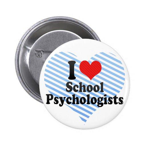 I Love School Psychologists Pinback Buttons