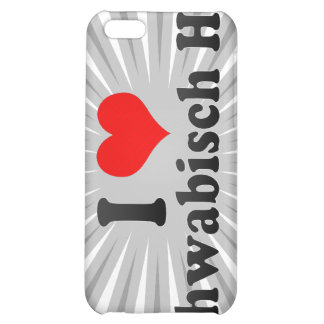 I Love Schwabisch Hall, Germany Cover For iPhone 5C