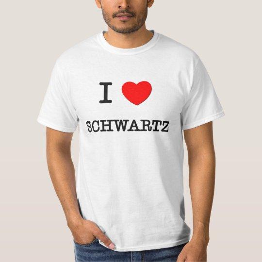 I Love Schwartz T-Shirt