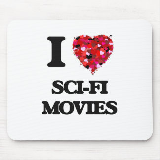 I love Sci-Fi Movies Mouse Pad