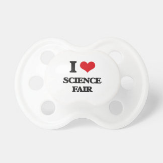 I love Science Fair BooginHead Pacifier