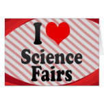 I love Science Fairs Greeting Cards