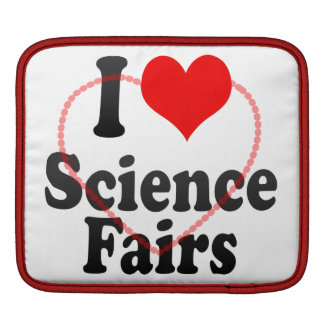 I love Science Fairs Sleeves For iPads