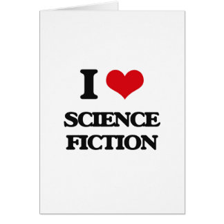 I Love Science Fiction Greeting Card