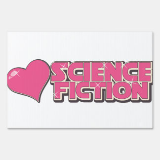 I Love Science fiction Lawn Sign