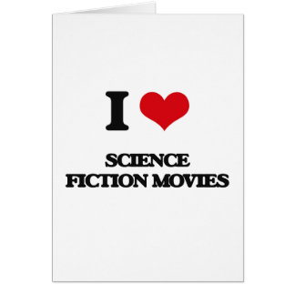 I Love Science Fiction Movies Greeting Card