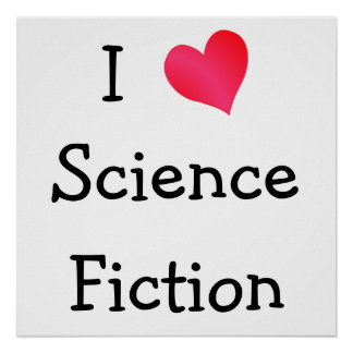 I Love Science Fiction Poster