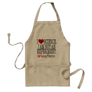 I love Science.I am not an experiment. Ban GMO Adult Apron