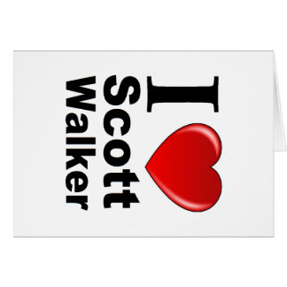 I Love Scott Walker Card