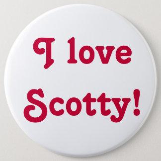 I love Scotty! Button