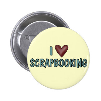 I Love Scrapbooking Pinback Button