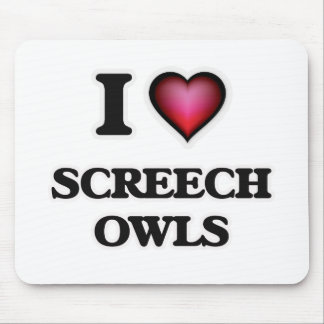 I Love Screech Owls Mouse Pad