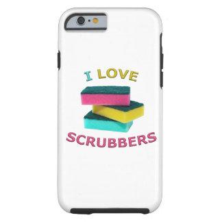 I Love Scrubbers Tough iPhone 6 Case