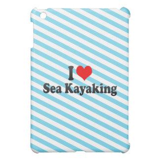 I love Sea Kayaking Case For The iPad Mini